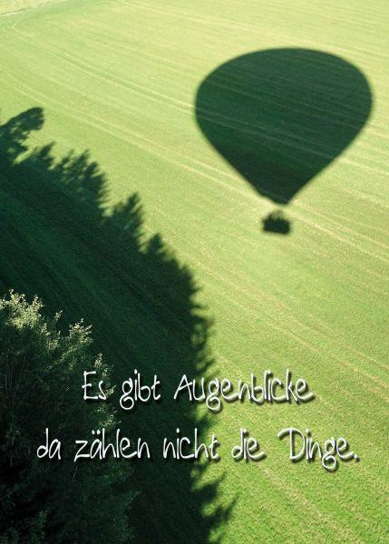 """Postkarte groß """"Es gibt Augenblicke da zählen nicht die Dinge""""  Heißluftballon"""